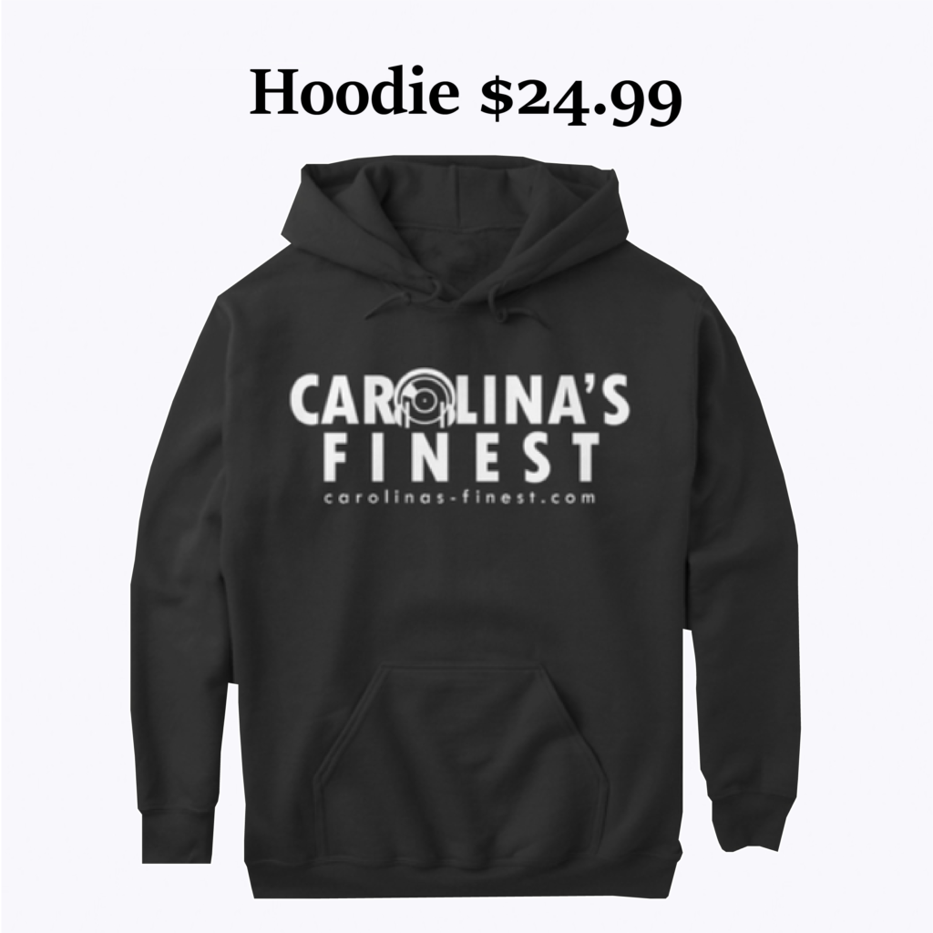 Carolina's Finest Hoodie Merch